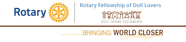 Rotary Doll Lovers Fellowship - BRINGING  WORLD CLOSER